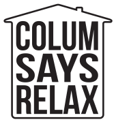 When it comes to housing; Colum Says Relax.